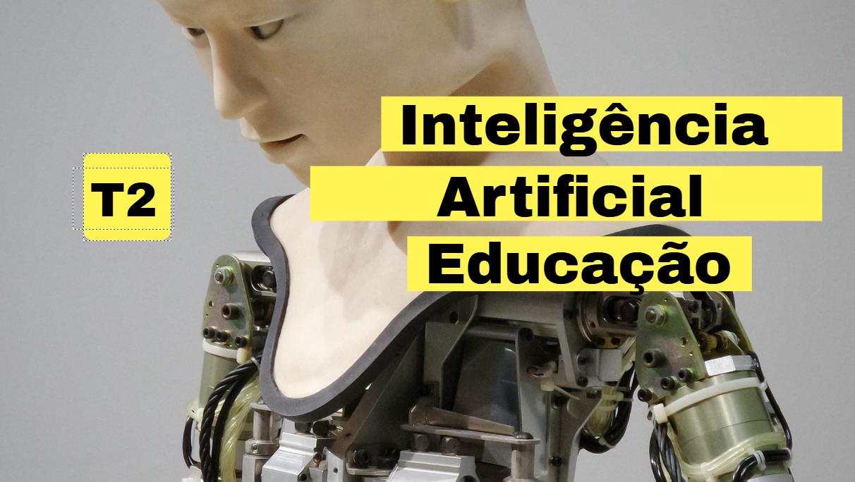 Curso: Inteligência Artificial em contexto educativo T2