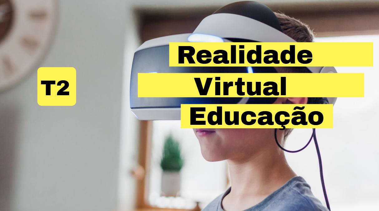 Curso: Realidade Virtual em Contexto Educativo T2